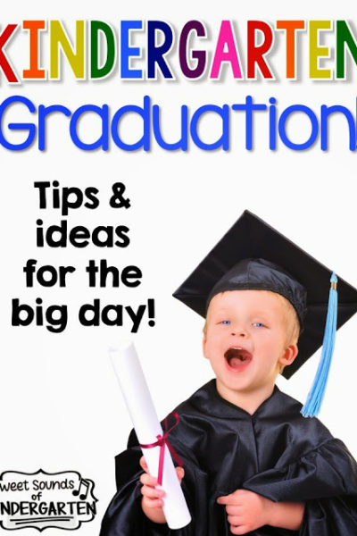 Kindergarten Graduation & End of the Year Ideas!